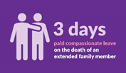 3 days paid compassionate leave on the death of an extended family member